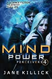 Mind Power: A Science Fiction Telepathy Thriller (Perceivers) (Volume 4)