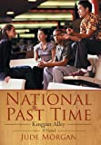 National Past Time, Jude Morgan, 1475983611