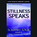 Stillness Speaks | Eckhart Tolle