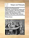 A Letter to the Reverend Dr Waterland, Concerning the Nature and Value of Sincerity, Phillips Glover, 1170046940
