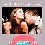 Animal Attraction for Women Hypnosis: Confidence & Sexuality, Guided Meditation, Positive Affirmations | Rachael Meddows