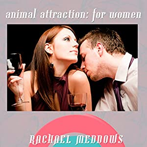 Animal Attraction for Women Hypnosis Speech