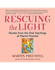Rescuing the Light: Quotes from the Oral Teachings of Martín Prechtel