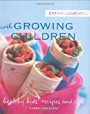 Eat Well, Live Well with Growing Children, Karen Kingham, 1552858863