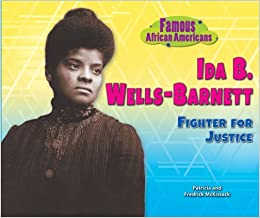 Ida B. Wells-Barnett: Fighter for Justice (Famous African Americans)