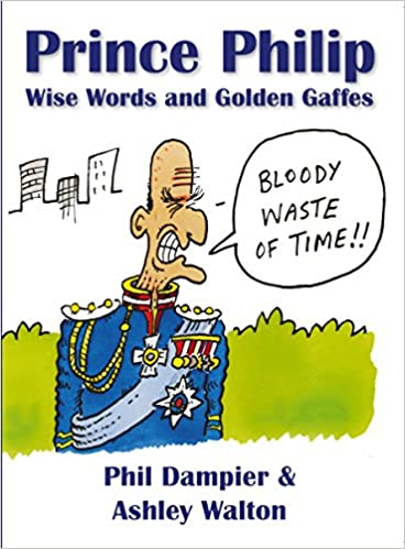 Amazon prince philip wise words and golden gaffes ebook amazon prince philip wise words and golden gaffes ebook phil dampier ashley walton richard jolley kindle store fandeluxe Choice Image