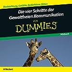 Die vier Schritte der Gewaltfreien Kommunikation für Dummies | Al Weckert