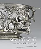 img - for The Berthouville Silver Treasure and Roman Luxury book / textbook / text book