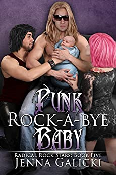 Punk Rock-A-Bye Baby (Radical Rock Stars Book 5) by [Galicki, Jenna]