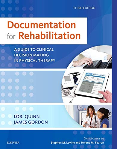 Documentation for Rehabilitation: A Guide to Clinical Decision Making in Physical Therapy