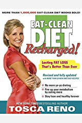 The Eat-Clean Diet Recharged: Lasting Fat Loss That's Better Than Ever by Tosca Reno (2010-03-30) Paperback