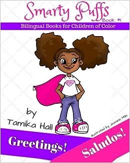 Greetings saludos english and spanish edition smarty puffs greetings saludos english and spanish edition smarty puffs bilingual books for children of color volume 1 tamika hall loida hopkins m4hsunfo