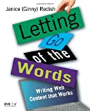 img - for Letting Go of the Words: Writing Web Content that Works (Interactive Technologies) book / textbook / text book