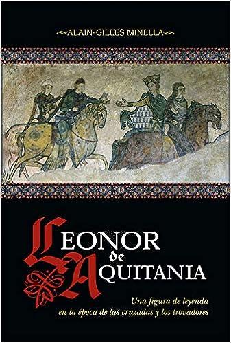 Leonor de Aquitania de Alain-Gilles Minella