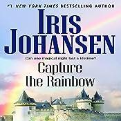 Capture the Rainbow | Iris Johansen