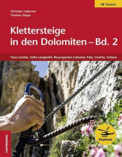 Klettersteige in den Dolomiten - Band 2: Puez-Geisler, Sella-Langkofel, Rosengarten-Latemar, Pala, Civetta, Schiara