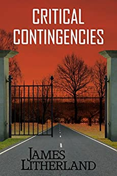 Critical Contingencies (Slowpocalypse Book 1) by [Litherland, James]