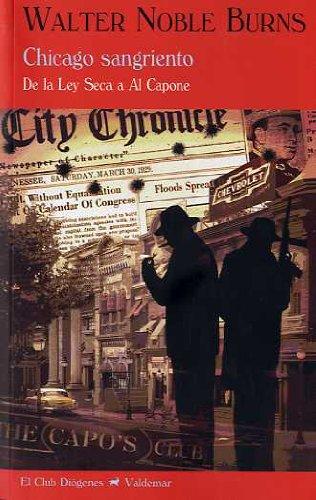 Descargar Libro Chicago Sangriento: De La Ley Seca A Al Capone Walter Noble Burns