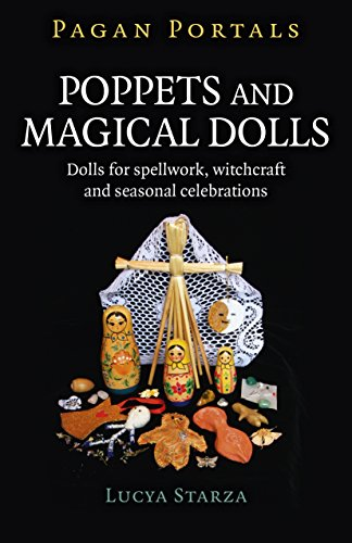 Pagan Portals - Poppets and Magical Dolls: Dolls for Spellwork, Witchcraft and Seasonal Celebrations (Poppet Doll)