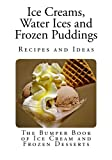 Ice Creams, Water Ices and Frozen Puddings, S. Rorer, 1494977303