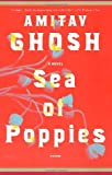 Sea of Poppies, Amitav Ghosh, 0312428596