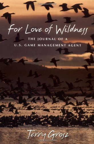 Download For Love of Wildness: The Journal of a U.S. Game Management Agent pdf
