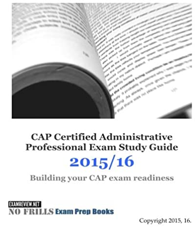 cap certified administrative professional exam study guide 2015 16 rh amazon com Certified Professional Admin Cap Certified Administrative Professional