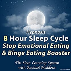 Hypnosis: 8 Hour Sleep Cycle: Stop Emotional Eating & Binge Eating Booster