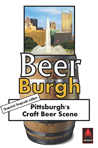 (Beer Burgh: Pittsburgh's Craft Beer Scene)