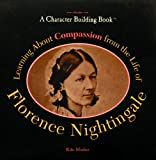 Learning about Compassion from the Life of Florence Nightingale, Kiki Mosher, 0823924238