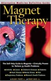 Magnet Therapy, Burton Goldberg and William Philpott, 1887299211