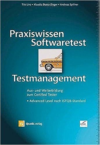 basiswissen softwaretest aus und weiterbildung zum certified tester foundation level nach istqb standard isql reihe