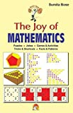 THE JOY OF MATHEMATICS- PUZZLES,JOKES, GAMES & ACTIVITIES,TRICKS & SHORTCUTS,FACTS & PATTERNS