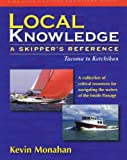 Search : Local Knowledge: A Skipper's Reference : Tacoma To Ketchikan (Fine Edge Nautical Knowledge)