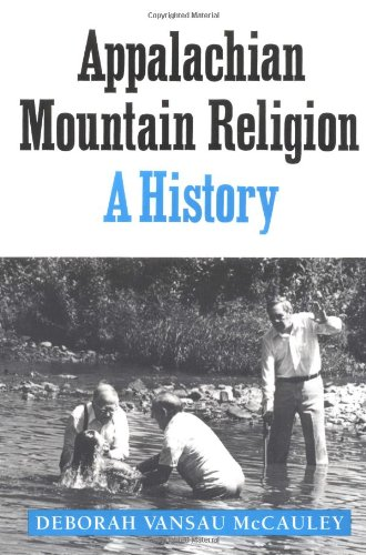 Appalachian Mountain Religion: A History