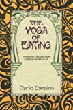 The Yoga of Eating, Charles Einstein, 0967089727