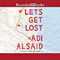 Let's Get Lost Audiobook by Adi Alsaid Narrated by Amanda Cobb