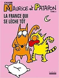 Maurice et Patapon, tome 3 : La France qui se lèche tôt par  Charb