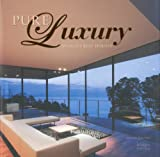 luxury world - Pure Luxury: World's Best Houses: 100 Great Houses