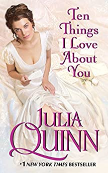 Ten Things I Love About You (Bevelstoke Book 3) by [Quinn, Julia]