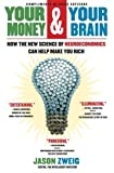 img - for Your Money and Your Brain: How the New Science of Neuroeconomics Can Help Make You Rich by Jason Zweig (January 1, 2007) Hardcover book / textbook / text book