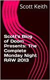 Scotts Blog of Doom Presents:  The Complete Monday Night RAW 2013