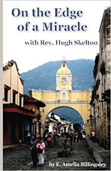 On the Edge of a Miracle: with Rev. Hugh Skelton