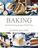 Product review for Baking: 100 Best Baking Recipes Of All Time