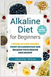 Alkaline Diet for Beginners: 4 Weeks to Lose Weight, Fight Inflammation and Balance