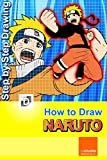 How To Draw Naruto : Step-By-Step Drawing Lessons for Children