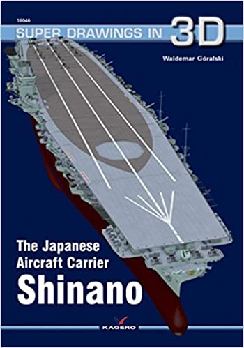 The Japanese Carrier Shinano: Waldemar Góralski
