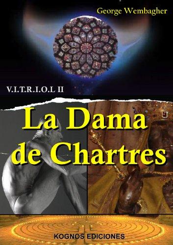Descargar Libro La Dama De Chartres George Wembagher