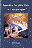 Beyond the End of the World - 2012 and apocalypse