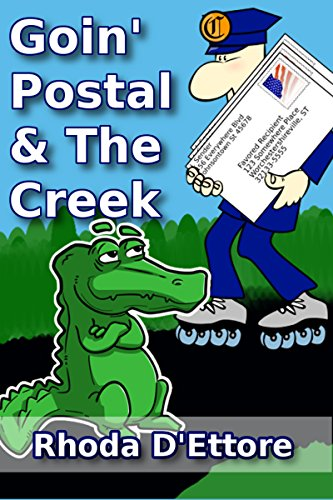 Goin' Postal: True Stories of a U.S. Postal Worker The Creek: Where Stories of the Past Come Alive